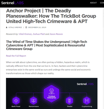 SentinelLabs によるバンキングマルウェア TrickBot に関連するプロジェクト「 Anchor 」の分析 ( labs.sentinelone.com/the-deadly-planeswalker-how-the-trickbot-group-united-high-tech-crimeware-apt/ )